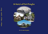 Book cover; St Mary's of Port Douglas: As it came to pass.